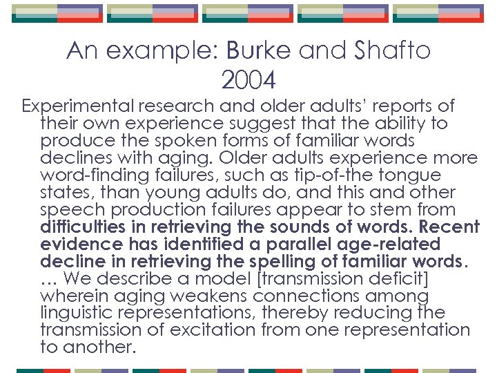 An example: Burke and Shafto 2004 Experimental research and older adults' reports of their