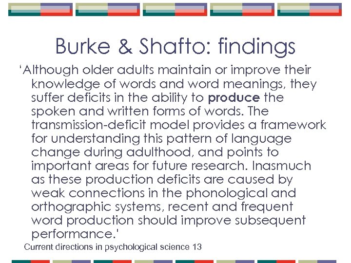 Burke & Shafto: findings 'Although older adults maintain or improve their knowledge of words