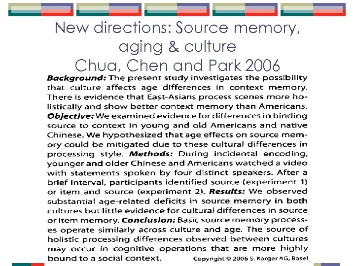 New directions: Source memory, aging & culture Chua, Chen and Park 2006