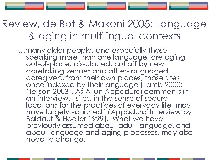 Review, de Bot & Makoni 2005: Language & aging in multilingual contexts …many older