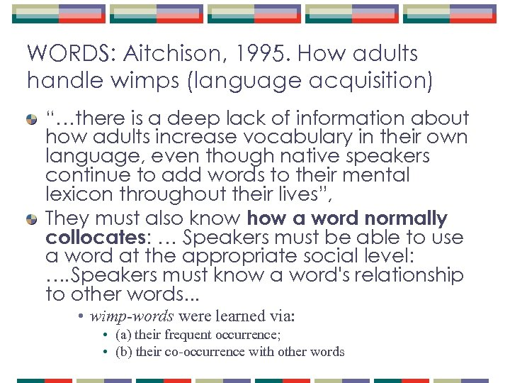 "WORDS: Aitchison, 1995. How adults handle wimps (language acquisition) ""…there is a deep lack"