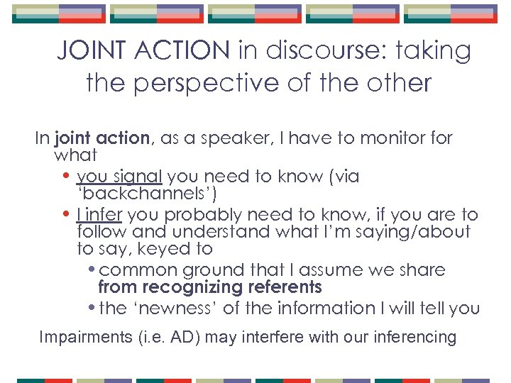 JOINT ACTION in discourse: taking the perspective of the other In joint action, as