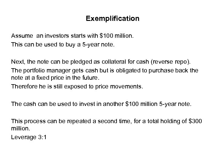 Exemplification Assume an investors starts with $100 million. This can be used to buy