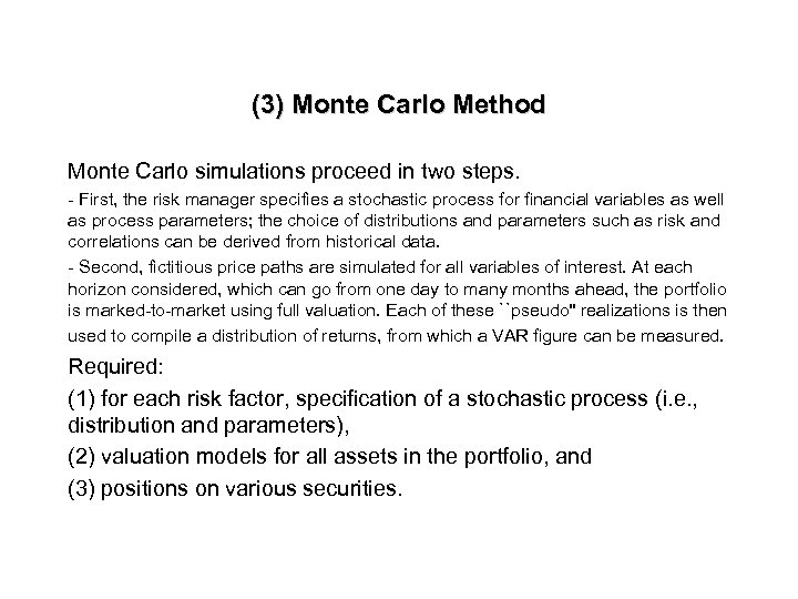 (3) Monte Carlo Method Monte Carlo simulations proceed in two steps. - First, the