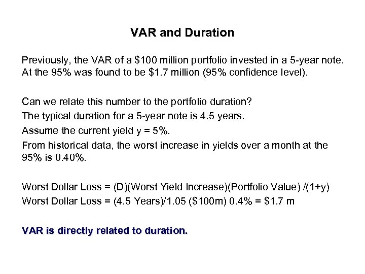 VAR and Duration Previously, the VAR of a $100 million portfolio invested in a