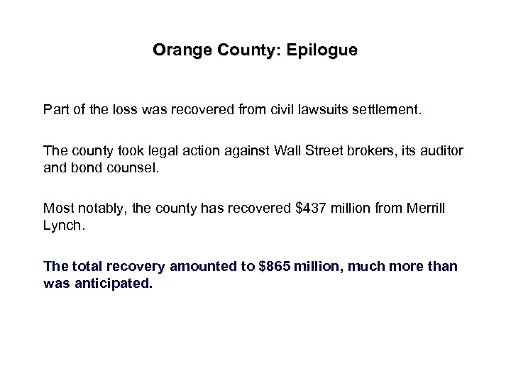 Orange County: Epilogue Part of the loss was recovered from civil lawsuits settlement. The