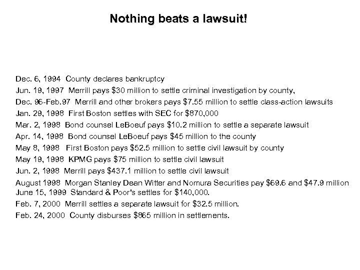 Nothing beats a lawsuit! Dec. 6, 1994 County declares bankruptcy Jun. 19, 1997 Merrill