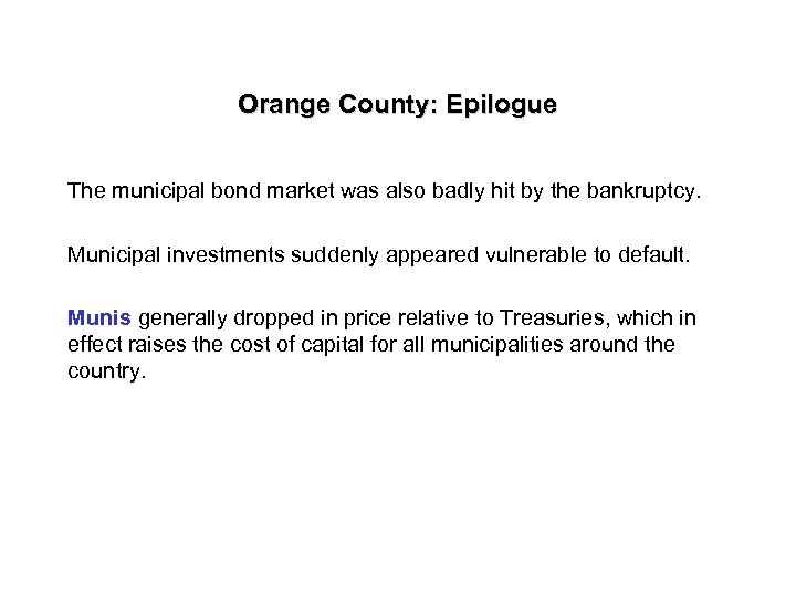 Orange County: Epilogue The municipal bond market was also badly hit by the bankruptcy.