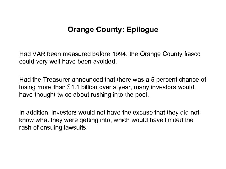 Orange County: Epilogue Had VAR been measured before 1994, the Orange County fiasco could