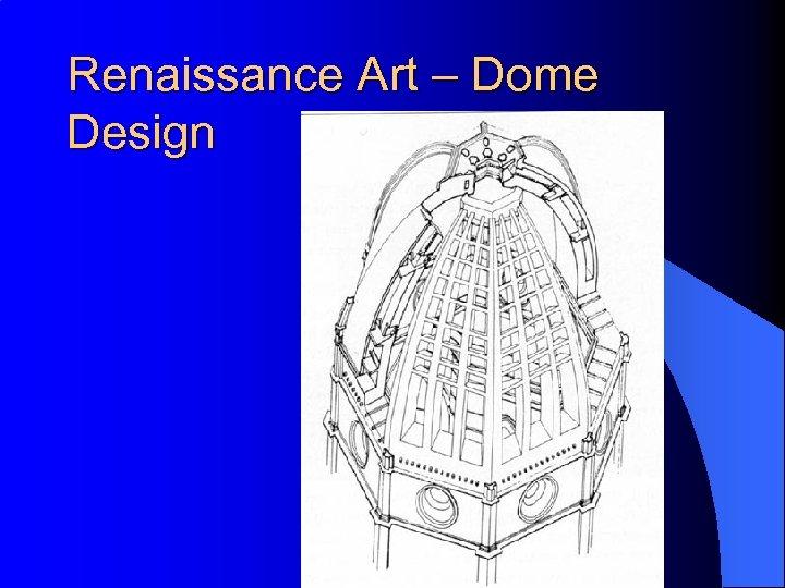 Renaissance Art – Dome Design