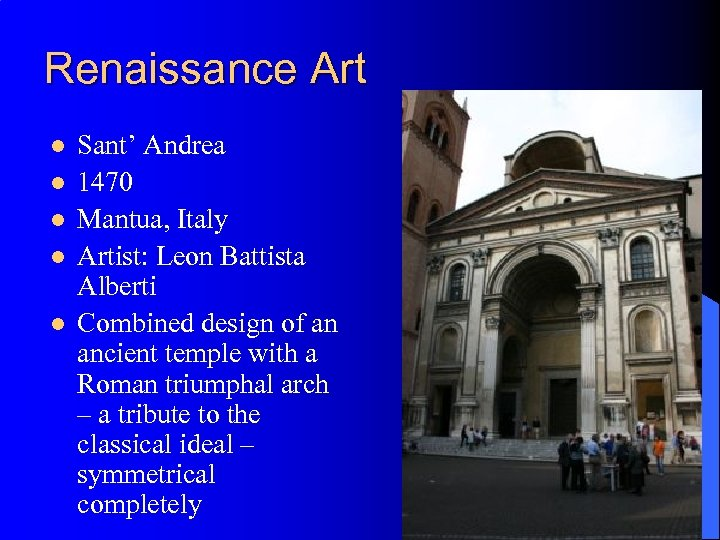 Renaissance Art l l l Sant' Andrea 1470 Mantua, Italy Artist: Leon Battista Alberti