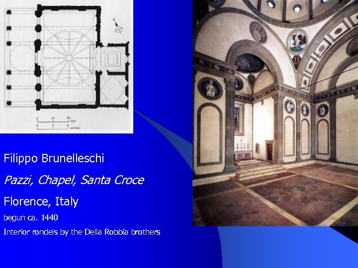Filippo Brunelleschi Pazzi, Chapel, Santa Croce Florence, Italy begun ca. 1440 Interior rondels by