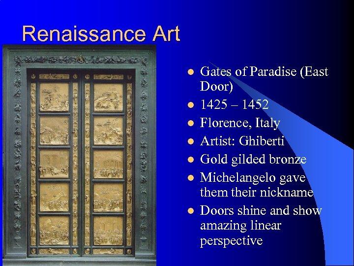 Renaissance Art l l l l Gates of Paradise (East Door) 1425 – 1452
