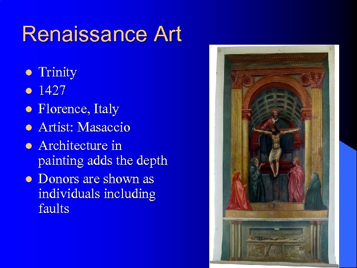Renaissance Art l l l Trinity 1427 Florence, Italy Artist: Masaccio Architecture in painting
