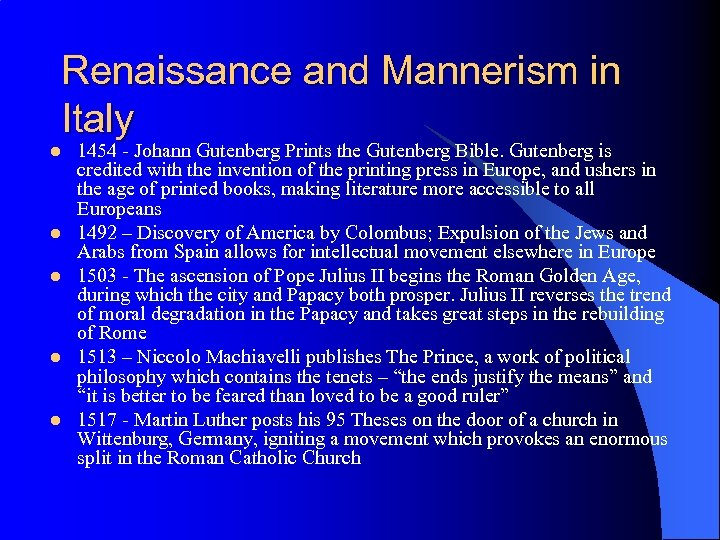 Renaissance and Mannerism in Italy l l l 1454 - Johann Gutenberg Prints the