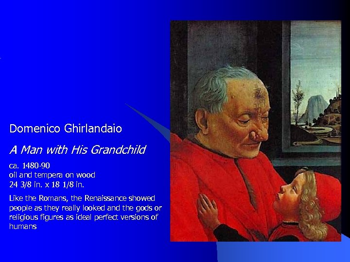 Domenico Ghirlandaio A Man with His Grandchild ca. 1480 -90 oil and tempera on