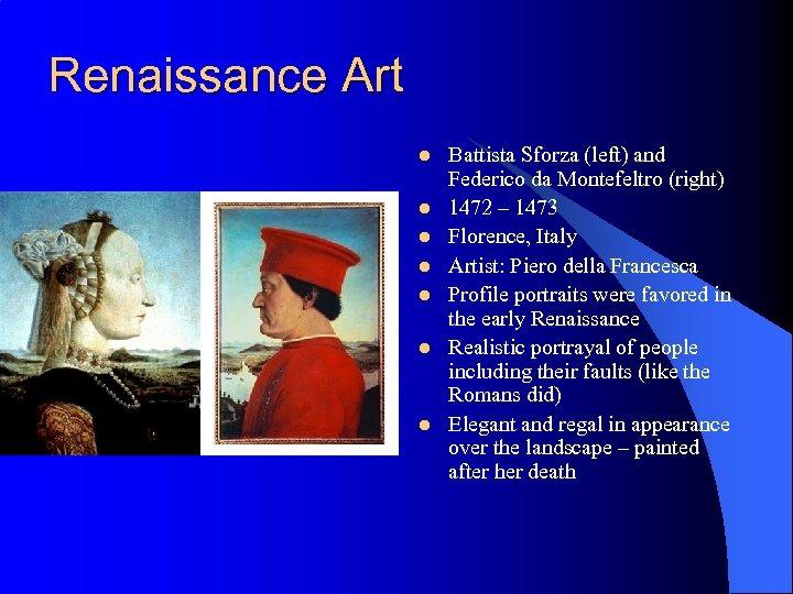 Renaissance Art l l l l Battista Sforza (left) and Federico da Montefeltro (right)