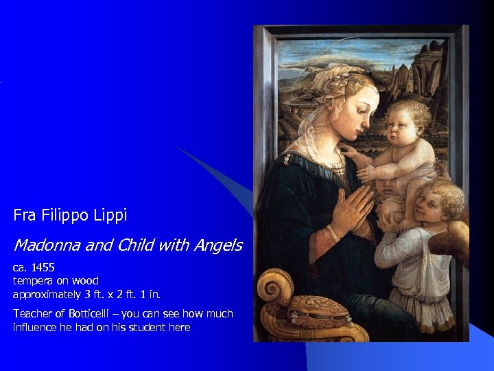 Fra Filippo Lippi Madonna and Child with Angels ca. 1455 tempera on wood approximately