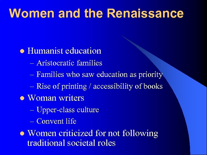 Women and the Renaissance l Humanist education – Aristocratic families – Families who saw