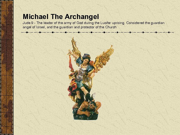Michael The Archangel Jude 9 - The leader of the army of God during