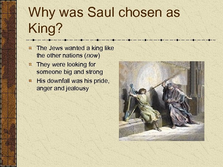 Why was Saul chosen as King? The Jews wanted a king like the other