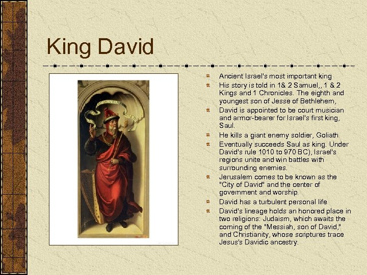 King David Ancient Israel's most important king His story is told in 1& 2