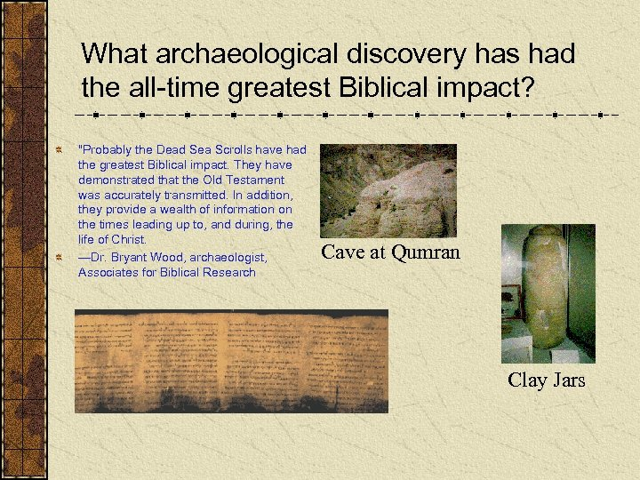 What archaeological discovery has had the all-time greatest Biblical impact?