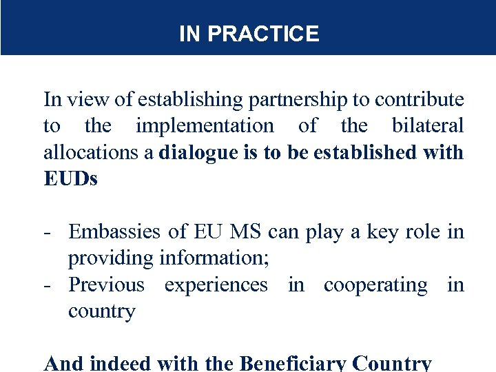 IN PRACTICE In view of establishing partnership to contribute to the implementation of the