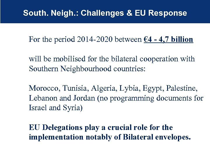 South. Neigh. : Challenges & EU Response For the period 2014 -2020 between €