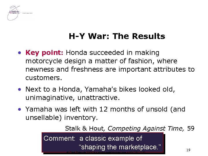 H-Y War: The Results • Key point: Honda succeeded in making motorcycle design a