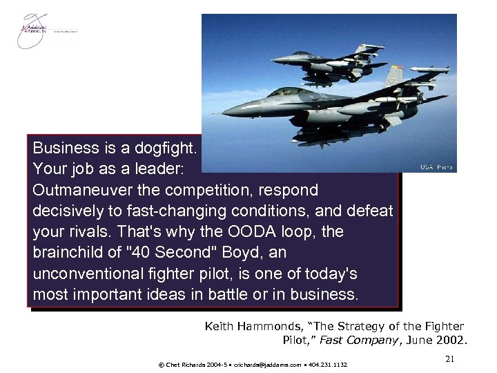 Business is a dogfight. Your job as a leader: Outmaneuver the competition, respond decisively
