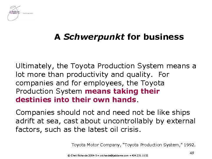 A Schwerpunkt for business Ultimately, the Toyota Production System means a lot more than