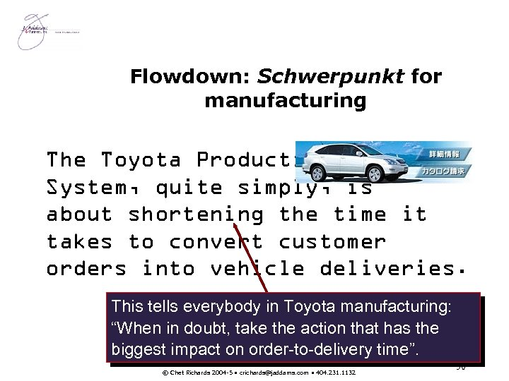Flowdown: Schwerpunkt for manufacturing The Toyota Production System, quite simply, is about shortening the