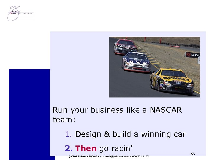 Run your business like a NASCAR team: 1. Design & build a winning car