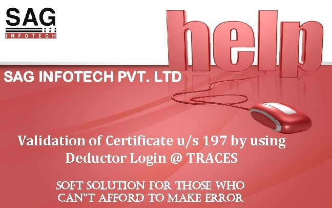 SAG INFOTECH PVT. LTD Validation of Certificate u/s 197 by using Deductor Login @