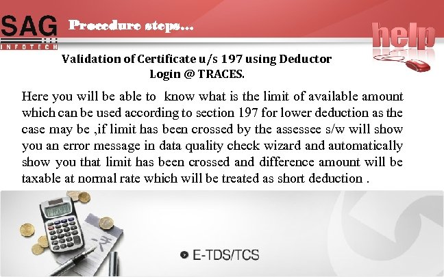 Procedure steps… Validation of Certificate u/s 197 using Deductor Login @ TRACES. Here you
