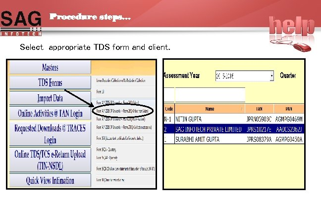 Procedure steps… Select appropriate TDS form and client.