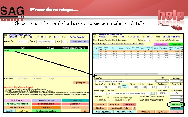 Procedure steps… Select return then add challan details and add deductee details