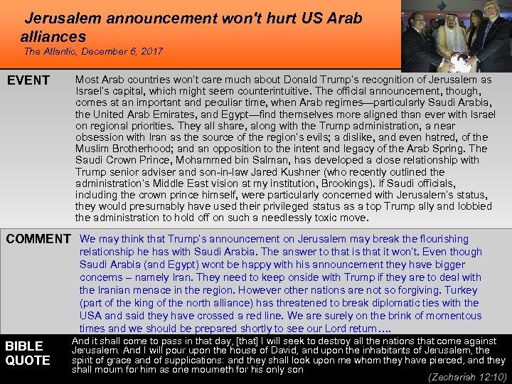 Jerusalem announcement won't hurt US Arab alliances The Atlantic, December 6, 2017 EVENT Most