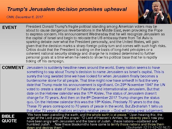 Trump's Jerusalem decision promises upheaval CNN, December 6, 2017 EVENT President Donald Trump's fragile