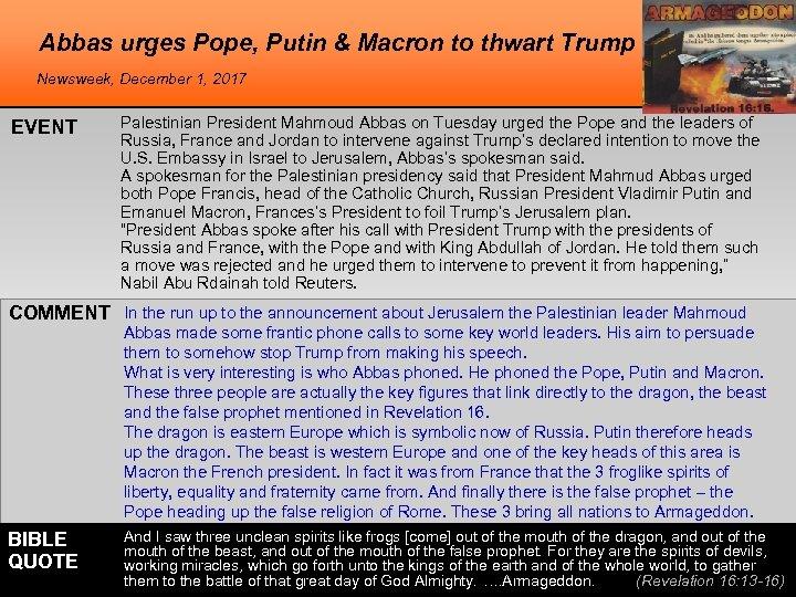 Abbas urges Pope, Putin & Macron to thwart Trump Newsweek, December 1, 2017 EVENT
