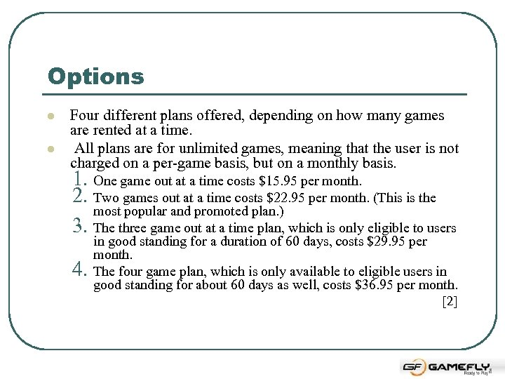 Options l l Four different plans offered, depending on how many games are rented
