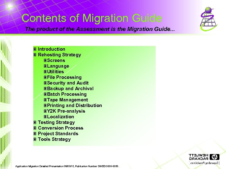 Contents of Migration Guide The product of the Assessment is the Migration Guide. .