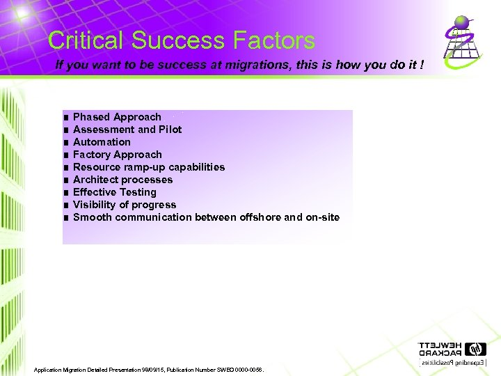 Critical Success Factors If you want to be success at migrations, this is how