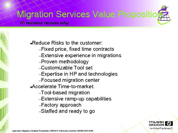 Migration Services Value Proposition 10 reasons reason why. . . Reduce Risks to the