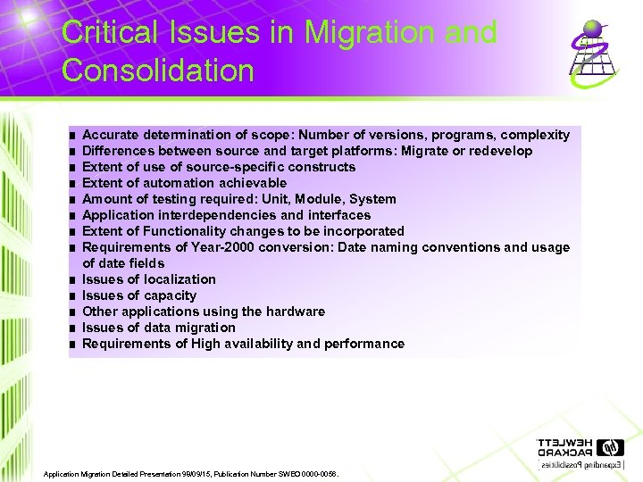 Critical Issues in Migration and Consolidation 3 3 3 3 Accurate determination of scope: