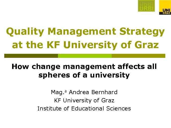 Quality Management Strategy at the KF University of Graz How change management affects all