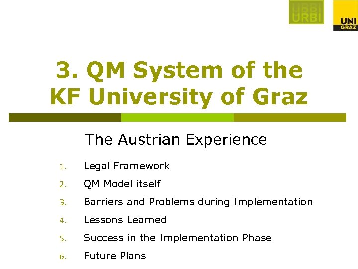 3. QM System of the KF University of Graz The Austrian Experience 1. Legal