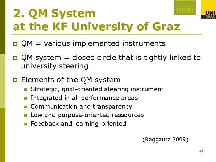 2. QM System at the KF University of Graz p QM = various implemented