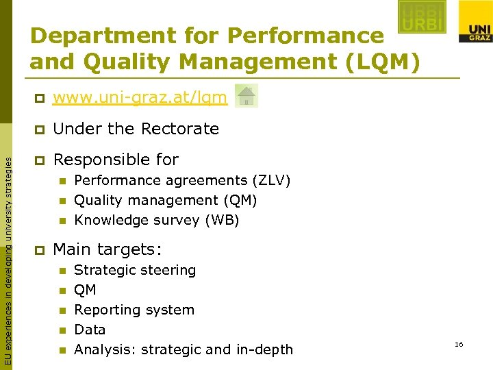 Department for Performance and Quality Management (LQM) www. uni-graz. at/lqm p EU experiences in